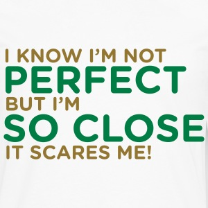 I Know Im Not Perfect 1 (2c)++ T-shirts - Långärmad premium-T-shirt herr