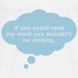 If You Could Read My Mind 1 (2c)++ Bags  - Men's Premium T-Shirt