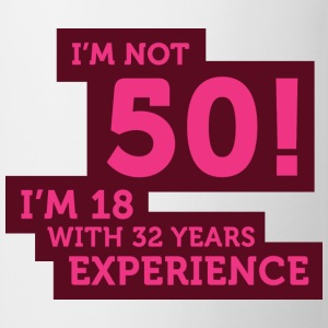 Im Not 50 Im 18 With 32 Years Of Experience (DD)++ T-skjorter - Kopp