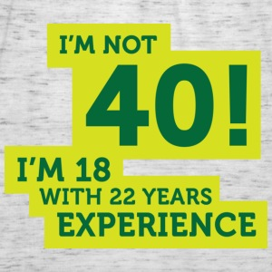 Im Not 40 Im 18 With 22 Years Of Experience (DD)++ Sudadera - Camiseta de tirantes mujer, de Bella