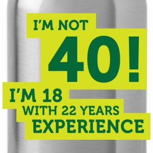 Im Not 40 Im 18 With 22 Years Of Experience (DD)++ Sudadera - Cantimplora