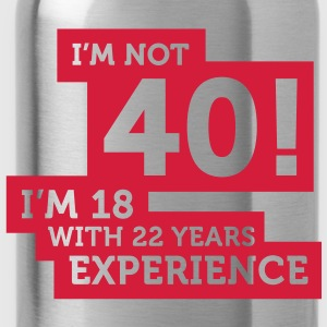 Im Not 40 Im 18 With 22 Years Of Experience (1c)++ Pullover - Borraccia