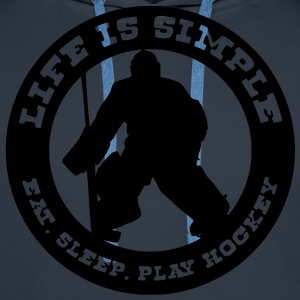 Life is Simple, Eat Sleep Play Hockey (goalie) T-Shirts - Men's Premium Hoodie