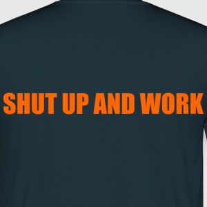 shut up and work Pullover - Männer T-Shirt