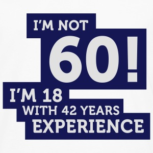 Im Not 60 Im 18 With 42 Years Of Experience (2c)++ T-shirts Enfants - T-shirt manches longues Premium Homme