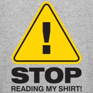 Stop Reading My Shirt 2 (dd)++ Gensere - Slim Fit T-skjorte for menn