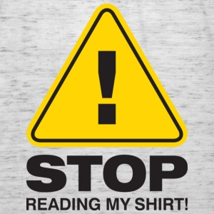Stop Reading My Shirt 2 (dd)++ Sweaters - Vrouwen tank top van Bella