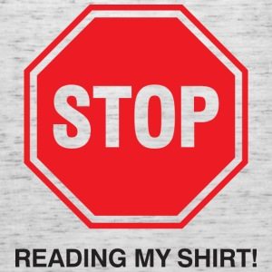 Stop Reading My Shirt 1 (dd)++ Sweaters - Vrouwen tank top van Bella