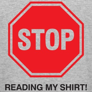 Stop Reading My Shirt 1 (dd)++ Tröjor - Slim Fit T-shirt herr