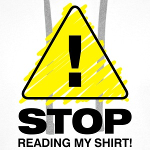 Stop Reading My Shirt 3 (2c)++ Barneskjorter - Premium hettegenser for menn