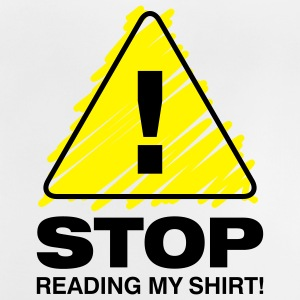 Stop Reading My Shirt 3 (2c)++ Barneskjorter - Baby-T-skjorte