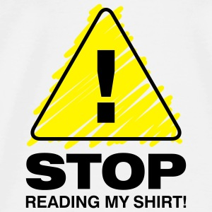Stop Reading My Shirt 3 (2c)++ Mochilas - Camiseta premium hombre