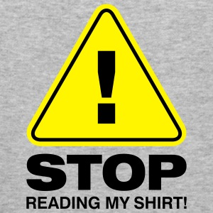 Stop Reading My Shirt 2 (2c)++ Sweaters - slim fit T-shirt