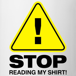Stop Reading My Shirt 2 (2c)++ T-shirts - Mok