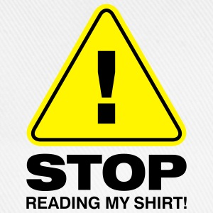 Stop Reading My Shirt 2 (2c)++ Tasker - Baseballkasket