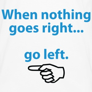 When Nothing Goes Right 1 (dd)++ T-shirts - Långärmad premium-T-shirt herr