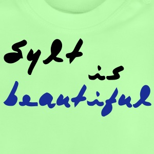Sylt is beautiful Kinder Pullover - Baby T-Shirt