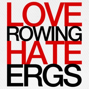 Love Rowing Hate Ergs - Rowing T-Shirt - Baseball Cap