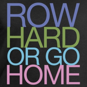 Row Hard Or Go Home - Rowing T-Shirt - Men's Sweatshirt by Stanley & Stella