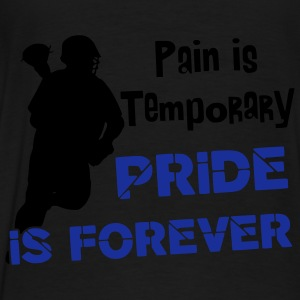 Pain is Temporary, Pride is Forever Coats & Jackets - Men's Premium T-Shirt