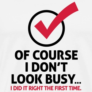 I Dont Look Busy 2 (2c)++ Väskor - Premium-T-shirt herr