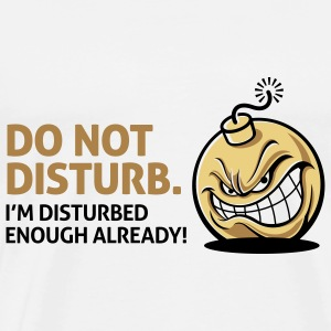 Do Not Disturb 2 (3c)++ Bags  - Men's Premium T-Shirt