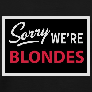 sorry we are blondes Sacs - T-shirt Premium Homme