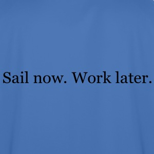 Sail now. Work later. - Männer Fußball-Trikot
