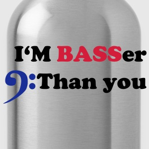 I am BASSer than you, Bass Bassisten Motiv Pullover - Trinkflasche