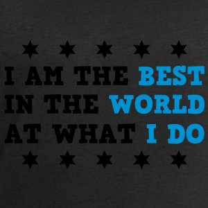 I Am The Best In The World At What I Do Women's T-shirts - Männer Sweatshirt von Stanley & Stella