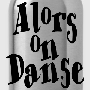Alors on Danse  Sweat-shirts - Gourde