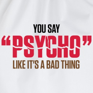 You Say Psycho 1 (dd)++ T-shirts - Gymnastikpåse
