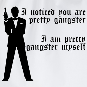 Pretty Gangster T-Shirts - Turnbeutel