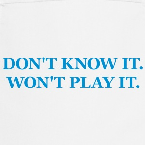 DJ - Don't know it, won't play it. T-Shirts - Cooking Apron