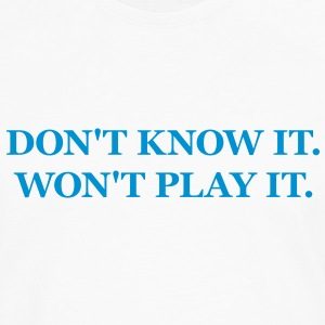 DJ - Don't know it, won't play it. T-Shirts - Men's Premium Longsleeve Shirt
