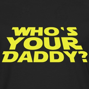 Who's your Daddy T-Shirts - Långärmad premium-T-shirt herr