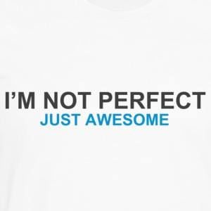 I'm not pefect, just awesome mens hoodie - Men's Premium Longsleeve Shirt