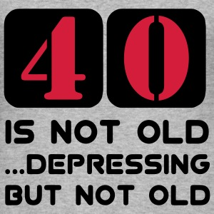 40 vierzig vierzigster Geburtstag, 40 is not old Depressing but not old Pullover - Männer Slim Fit T-Shirt