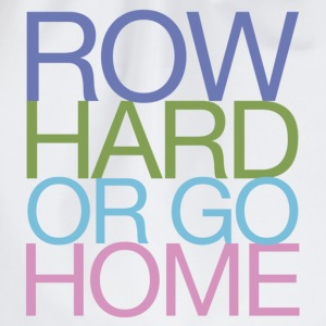 Row Hard Or Go Home - Women's Rowing T-Shirt - Drawstring Bag