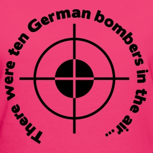 There were ten German bombers in the air... - Women's Organic T-shirt