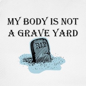 Vegan.  My Body Is Not A Graveyard - Baseball Cap