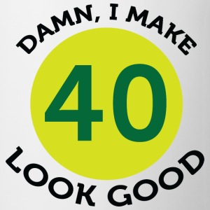 I Make 40 Look Good (dd) T-shirt - Tazza