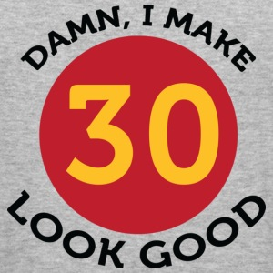 I Make 30 Look Good (dd) Pullover - Maglietta aderente da uomo