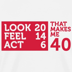 Look Feel Act 40 2 (1c)++  Aprons - Men's Premium T-Shirt