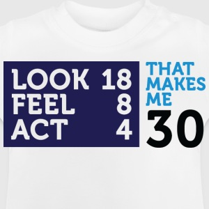 Look Feel Act 30 2 (dd)++ Kinder T-Shirts - Baby T-Shirt