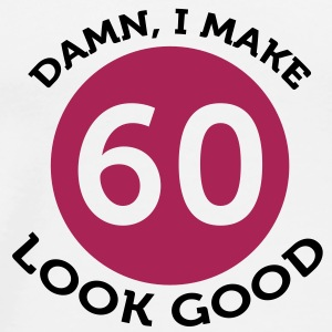 I Make 60 Look Good (2c)++ Bags  - Men's Premium T-Shirt
