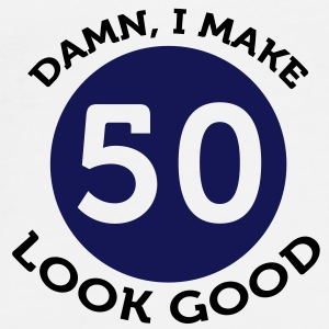 I Make 50 Look Good (2c)++ Bags  - Men's Premium T-Shirt