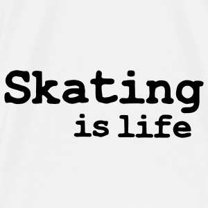 skating is life Bags  - Men's Premium T-Shirt