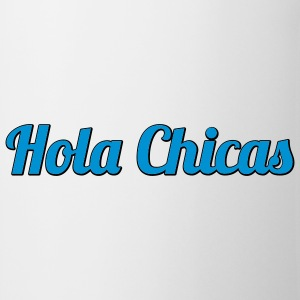 Hola Chicas | Hello Babes | Hallo Girls T-Shirts - Kopp
