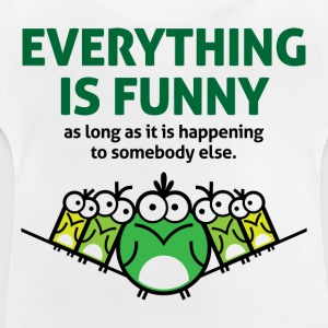Everything Is Funny 2 (dd)++ Kids' Shirts - Baby T-Shirt
